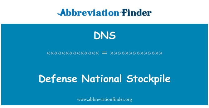 DNS: Defense National Stockpile