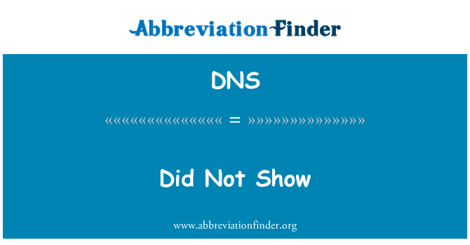DNS: Did Not Show