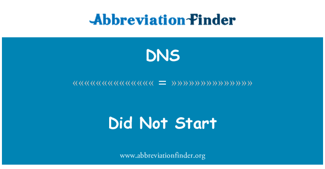 DNS: Did Not Start