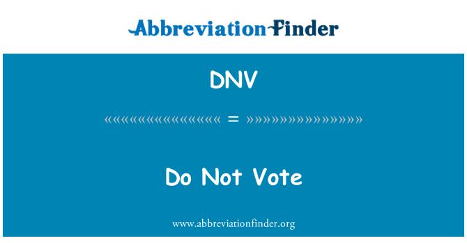 DNV: Do Not Vote