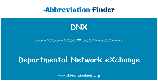 DNX: Departmental Network eXchange
