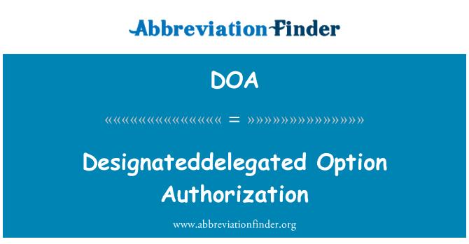 DOA: Designateddelegated 选项授权