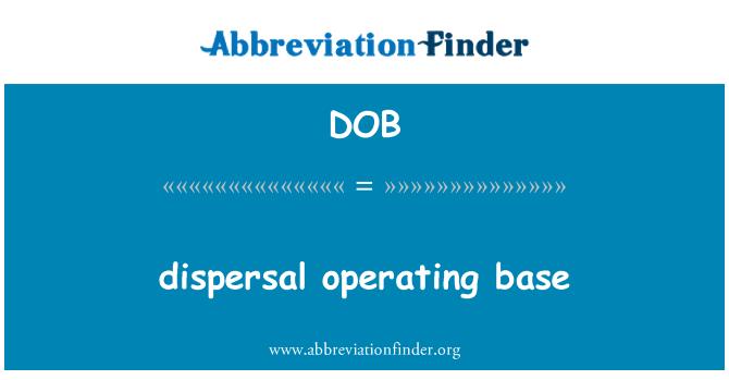 DOB: dispersal operating base