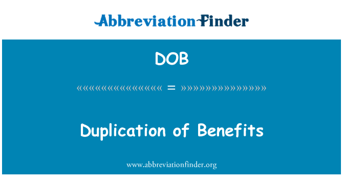DOB: Duplication of Benefits