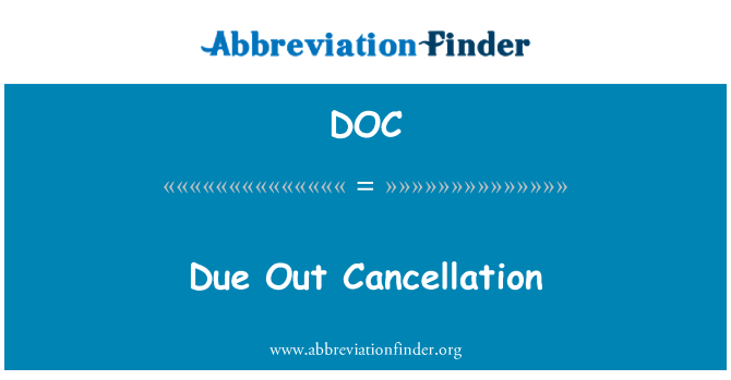 DOC: Due Out Cancellation