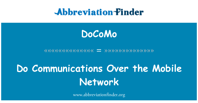 DoCoMo: Do Communications Over the Mobile Network