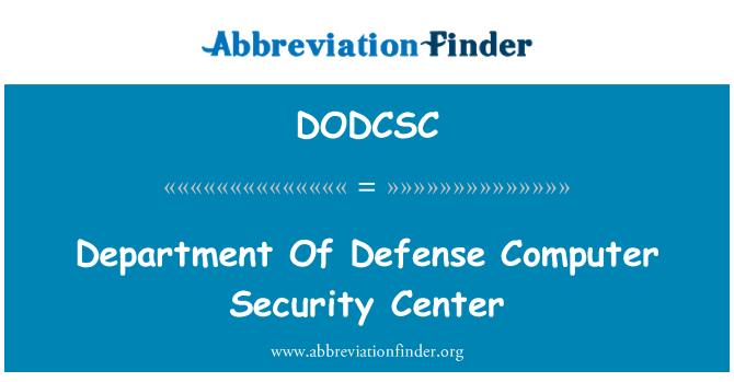DODCSC: Department Of Defense Computer Security Center