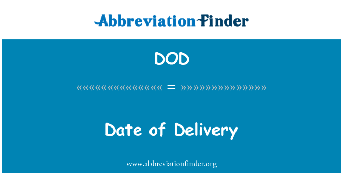 DOD: Date of Delivery