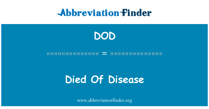 DOD: Died Of Disease