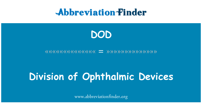 DOD: Division of Ophthalmic Devices