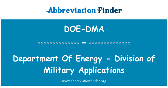 DOE-DMA: Department Of Energy - Division of Military Applications