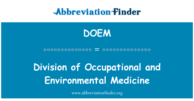 DOEM: Division of Occupational and Environmental Medicine