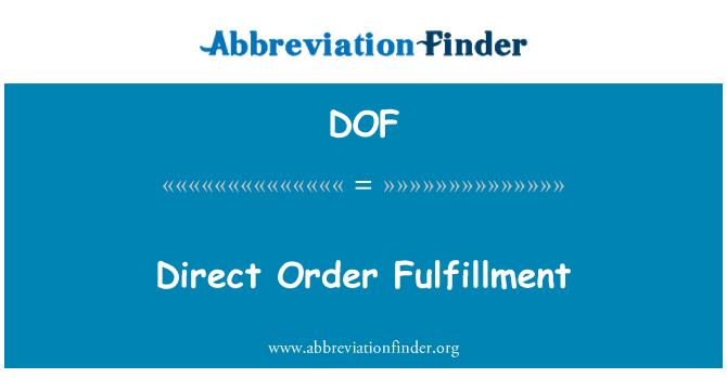 DOF: Direct Order Fulfillment