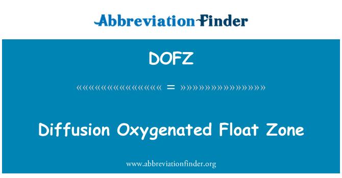 DOFZ: Diffusion Oxygenated Float Zone