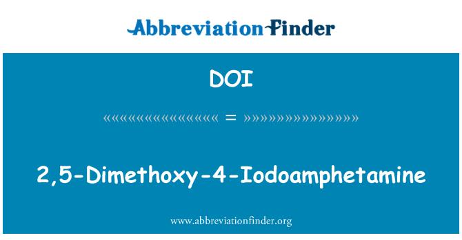 DOI: 2,5-Dimethoxy-4-Iodoamphetamine