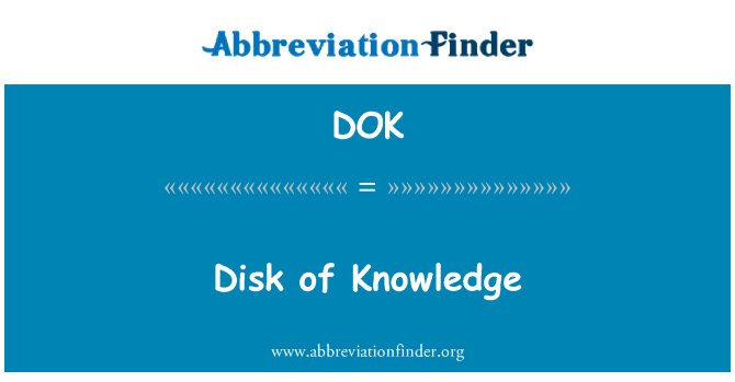 DOK: Disk of Knowledge