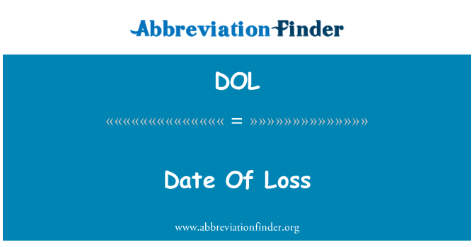DOL: Date Of Loss