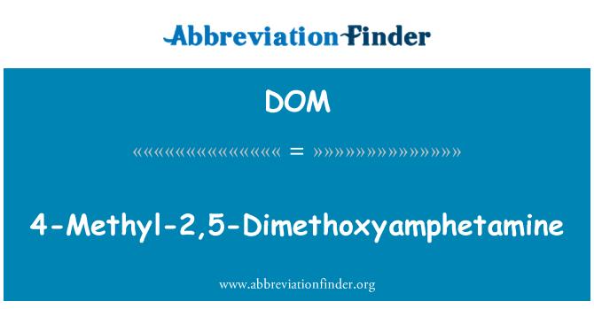 DOM: 4-Methyl-2,5-Dimethoxyamphetamine