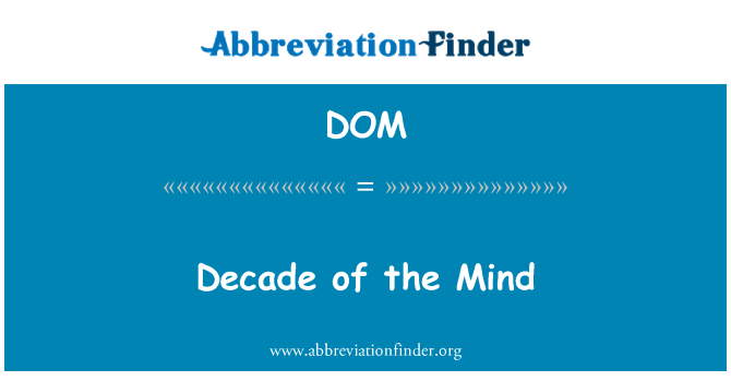 DOM: Decade of the Mind