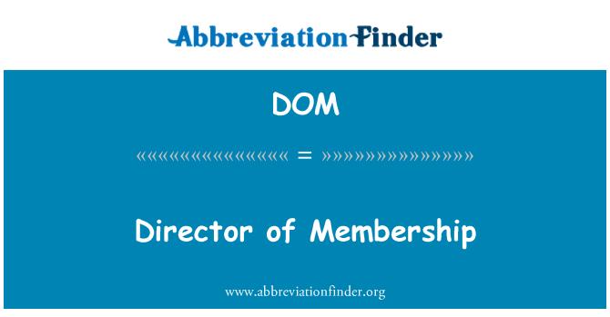DOM: Director of Membership