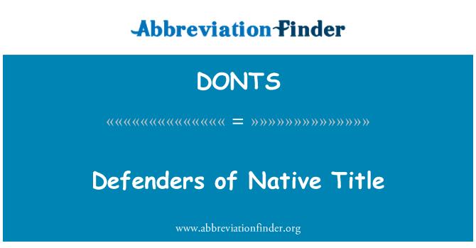 DONTS: Yerli başlık savunucuları