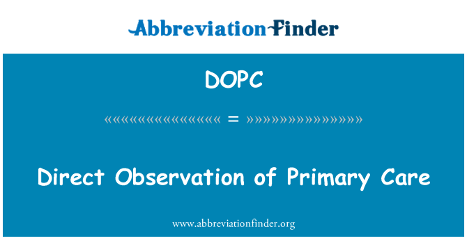 DOPC: Direct Observation of Primary Care