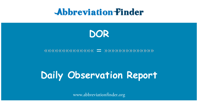 DOR: Daily Observation Report