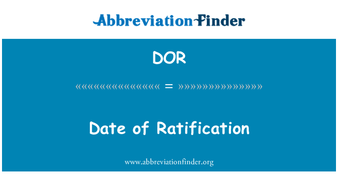 DOR: Date of Ratification