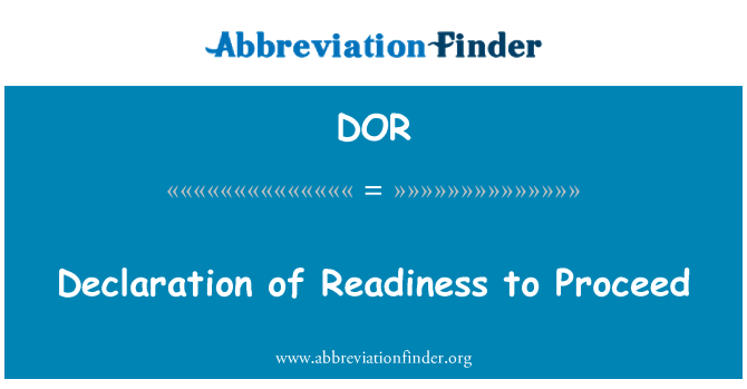 DOR: Declaration of Readiness to Proceed