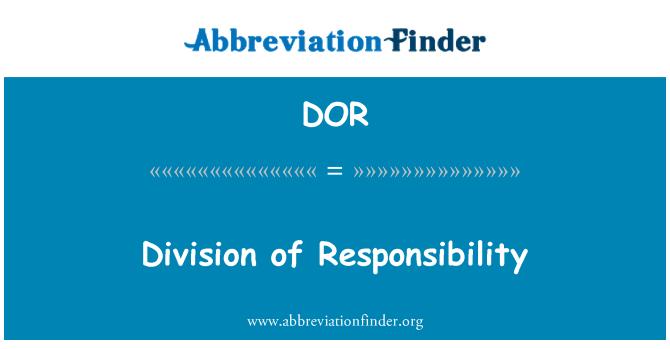DOR: Division of Responsibility