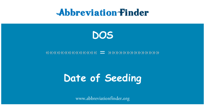 DOS: Date of Seeding