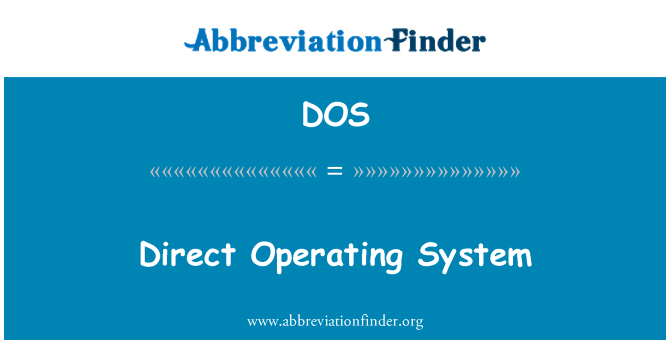 DOS: Direct Operating System