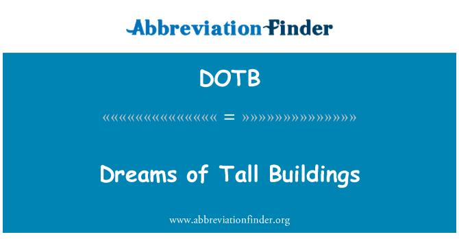 DOTB: Dreams of Tall Buildings