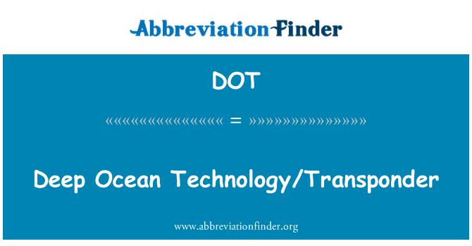 DOT: Deep Ocean Technology/Transponder