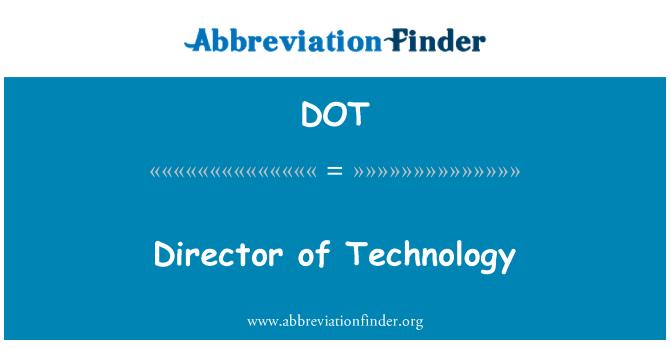 DOT: Director of Technology
