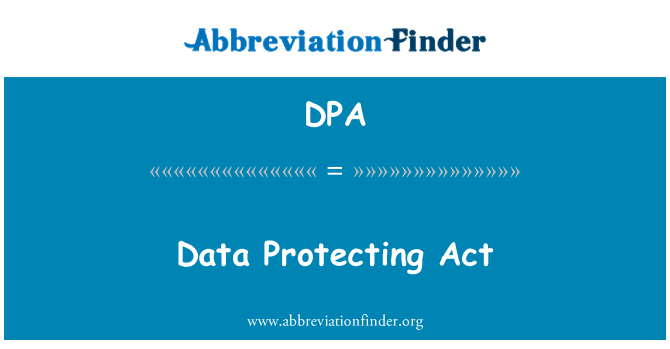DPA: Data Protecting Act