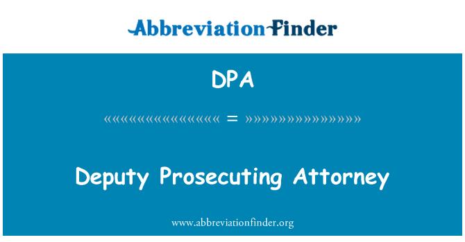 DPA: Deputy Prosecuting Attorney