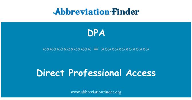 DPA: Direct Professional Access