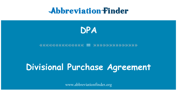 DPA: Divisional Purchase Agreement