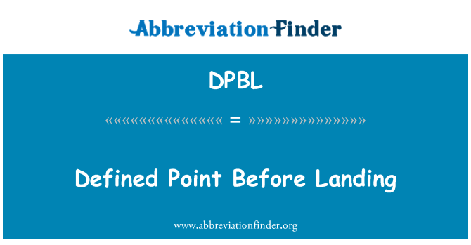 DPBL: Defined Point Before Landing