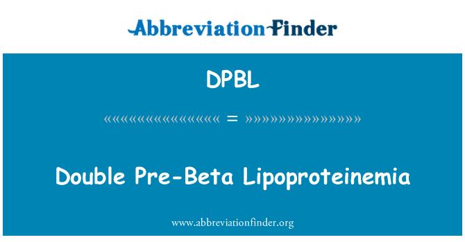 DPBL: Double Pre-Beta Lipoproteinemia