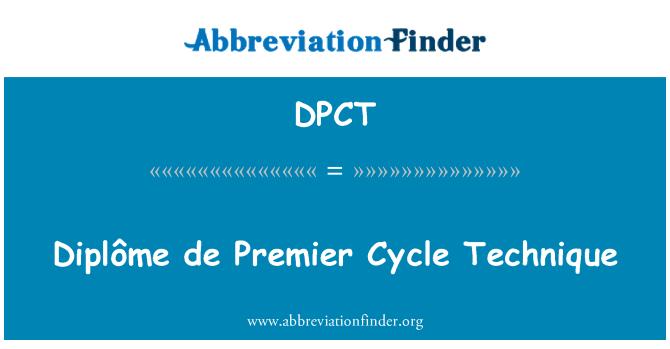 DPCT: Diplôme de Premier ciklo technika