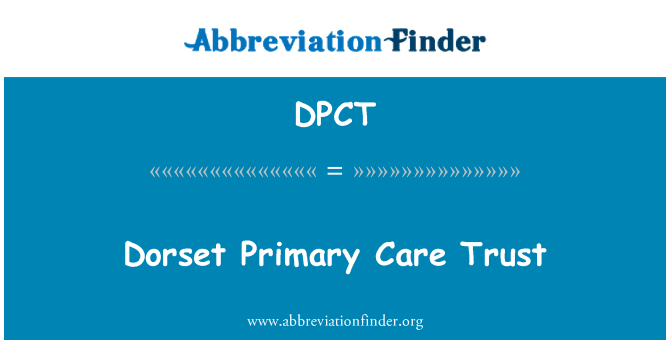 DPCT: Dorset Primary Care Trust