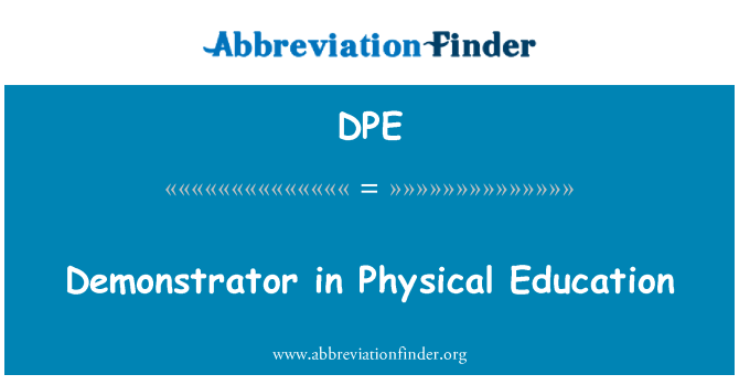 DPE: Demonstrator in Physical Education