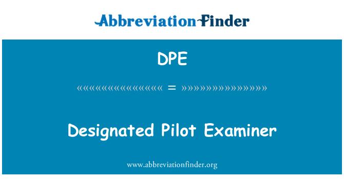 DPE: Designated Pilot Examiner