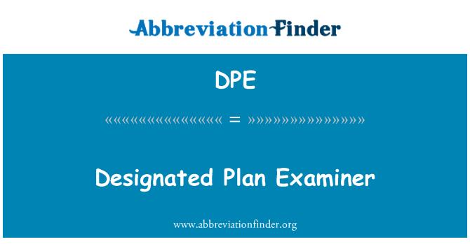 DPE: Designated Plan Examiner