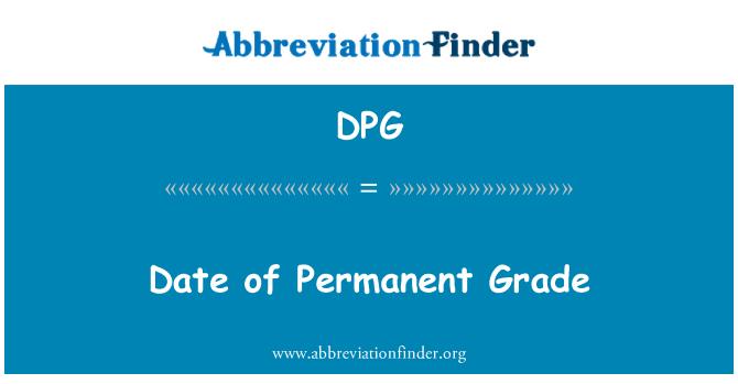 DPG: Date of Permanent Grade