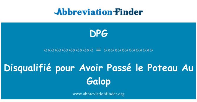 DPG: Disqualifié pour Avoir Passé le Poteau Au Galop