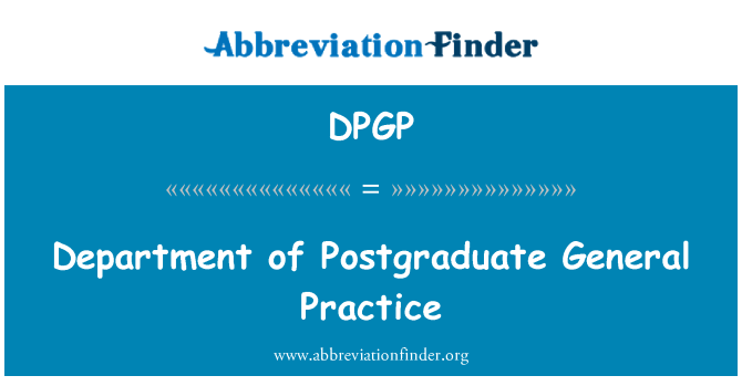 DPGP: Department of Postgraduate General Practice
