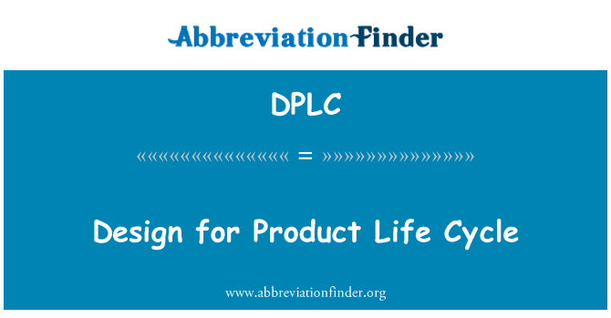 DPLC: Design for Product Life Cycle